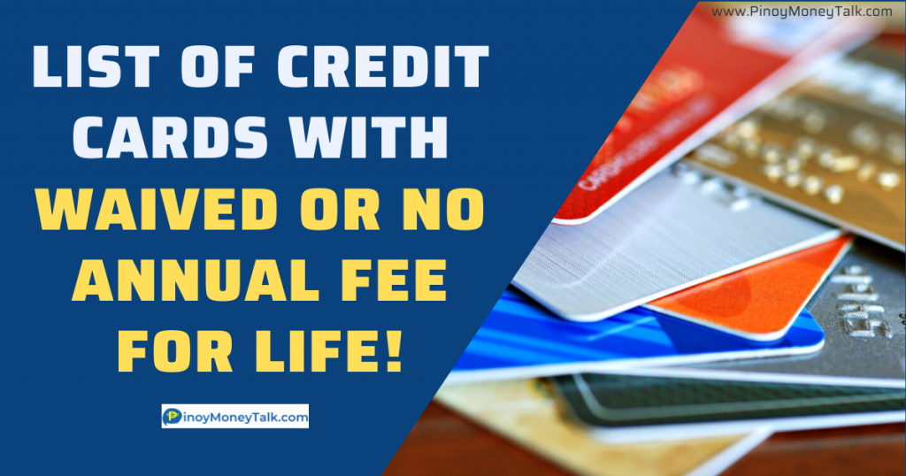 Here are credit cards with no annual fee or waived annual fees for life