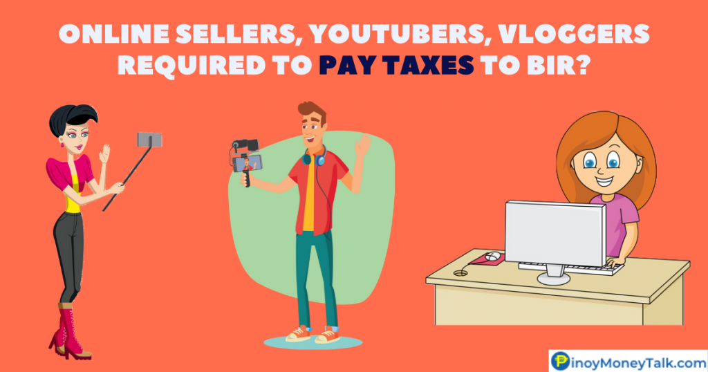 YouTubers, vloggers, Shopee and Lazada sellers need to pay BIR tax?